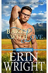 Baked with Love: A Western Romance Novel (Long Valley Romance Book 9) Kindle Edition