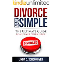 Divorce Made Simple: The Ultimate Guide by a Former Family Judge