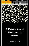 A Princesa e o Guerreiro: O conto