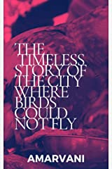 The timeless story of the city where birds could not fly: A fable about self-awareness and happiness Kindle Edition