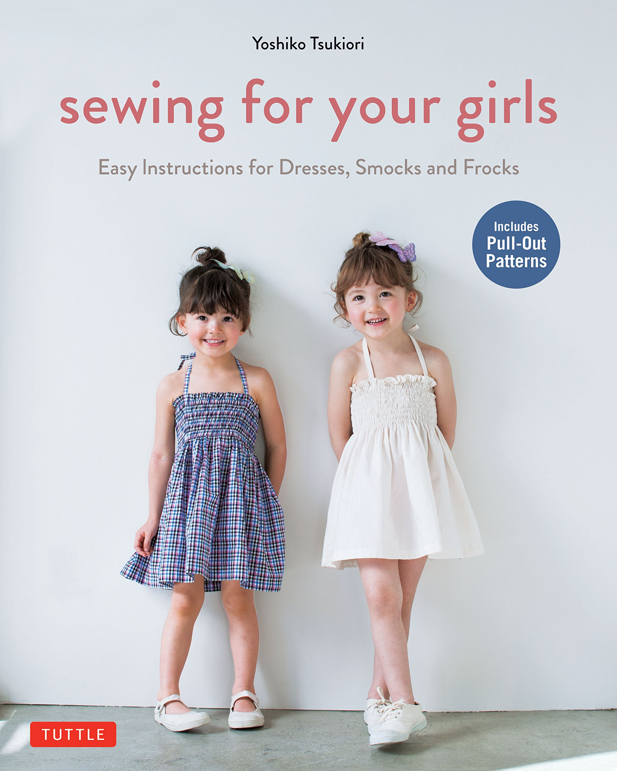 Sewing for Your Girls: Easy Instructions for Dresses, Smocks and ...