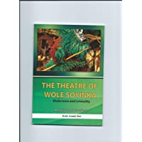 The Theatre of Wole Soyinka: Modernism and Liminality