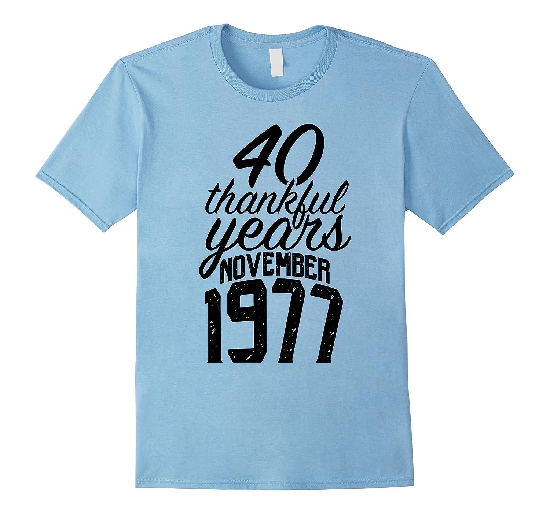 40th Birthday Gift T Shirt Born in November 1977 Tee-ANZ