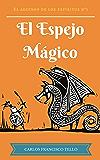 El Espejo Mágico (El Ascenso de los Espíritus nº 1) (Spanish Edition)