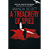 A Treachery of Spies: The Sunday Times Thriller of the Month