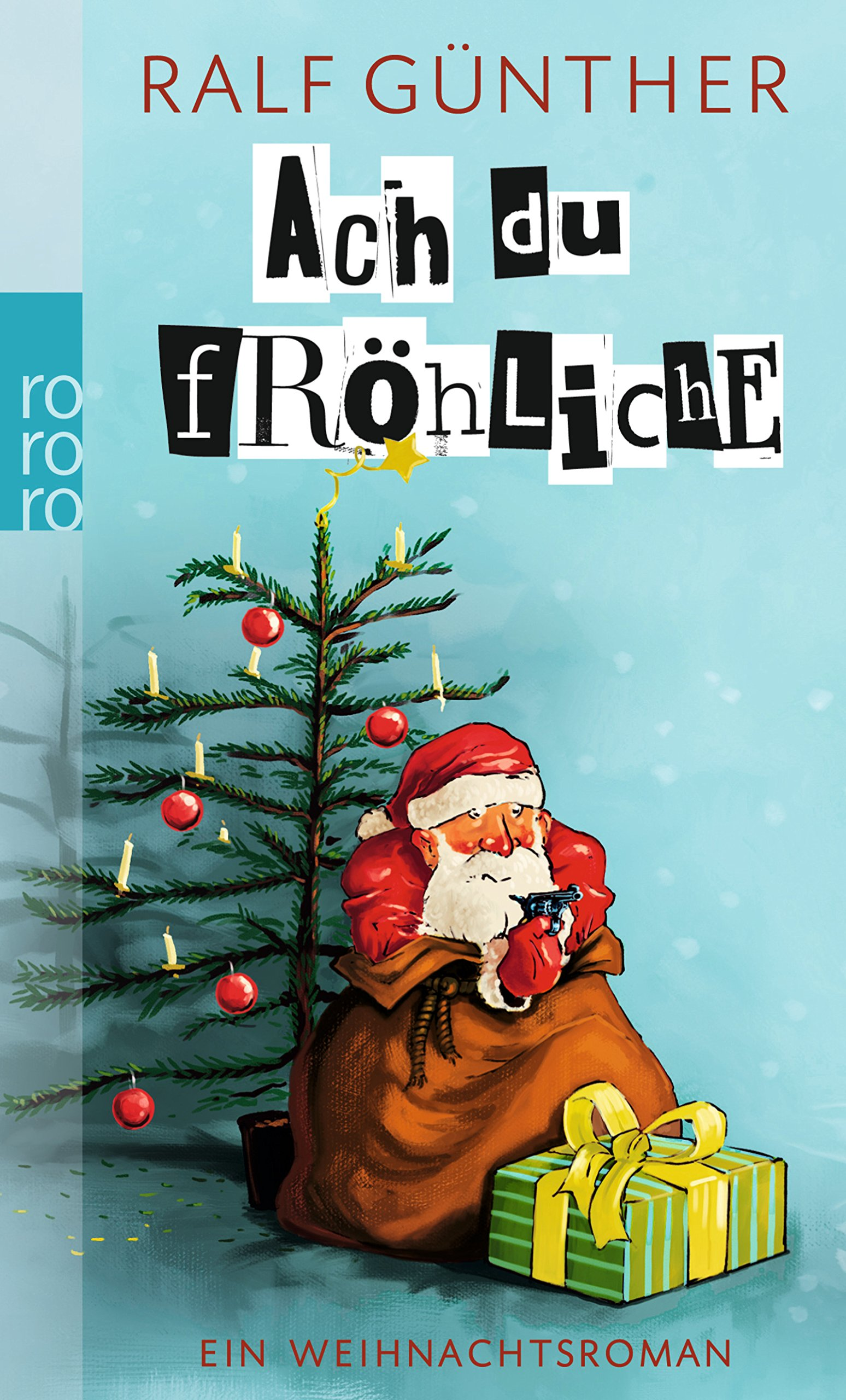 Ach du fröhliche: Ein Weihnachtsroman: Amazon.de: Ralf Günther: Bücher