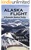 Alaska Flight: A Romantic Medical Thriller