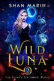 Wild Luna (The Luna's Unchosen Mates Book 2)