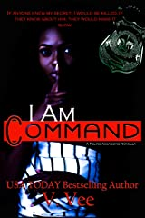 I Am Command: Prequel To The Feline Assassins Series Kindle Edition