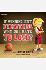 If Winning Isn't Everything, Why Do I Hate to Lose? Kindle Edition