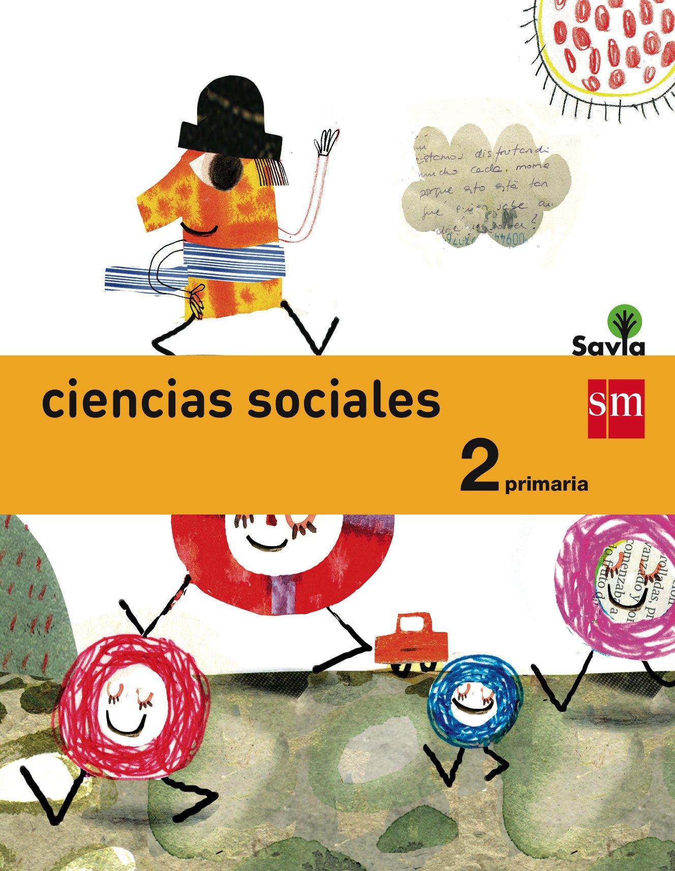 Ciencias Sociales 2 Primaria Savia Spanish Edition Menéndez Camarena Pilar Hidalgo García Juan Miguel Moratalla De La Hoz Vicente Berdugo Garvia Guillermo Arumi Casanovas David Fernández Méndez Luján 9788467575118 Books