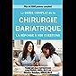 Le guide complet de la chirurgie bariatrique: la reponse a vos questions (French Edition)