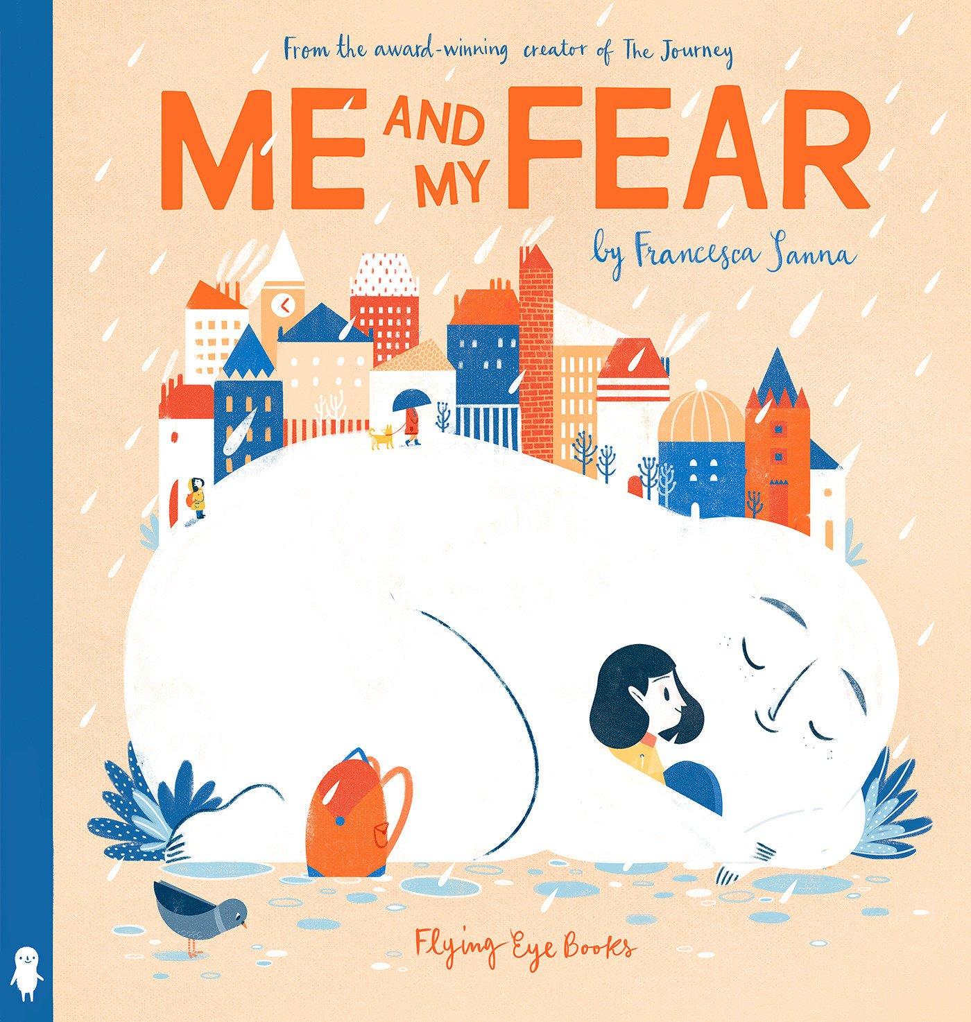8b9ad189a Me And My Fear  Francesca Sanna  9781911171539  Amazon.com  Books