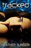 Tracked (The Mindspeak Series Book 4) (English Edition)