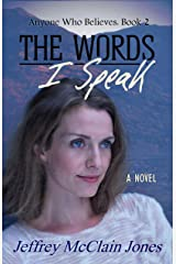 The Words I Speak (Anyone Who Believes Book 2) Kindle Edition