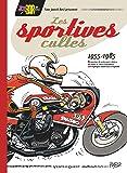 Joe Bar Team présente Les Sportives cultes (1955/1985) - NE: 100 mythiques dévoreuses d'asphalte