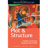 Write Great Fiction - Plot & Structure: Techniques and Exercises for Crafting and Plot That Grips Readers from Start to…