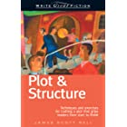 Write Great Fiction - Plot & Structure: Techniques and Exercises for Crafting and Plot That Grips Readers from Start to Finis