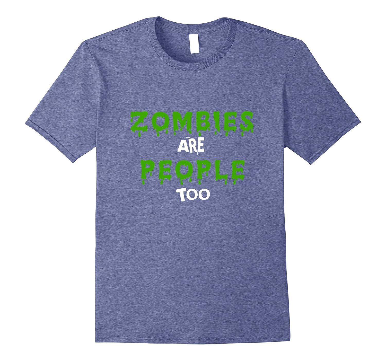 Zombies Are People Too Dark Green Glow Halloween Tshirt-FL