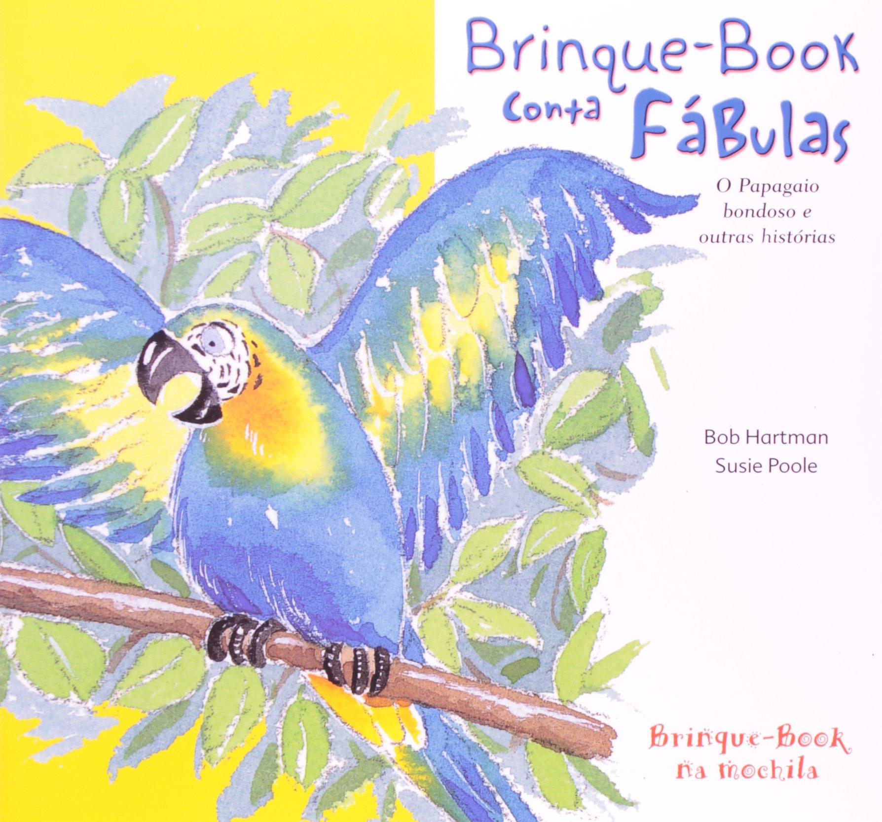 O Papagaio Bondoso e Outras Histórias (Em Portuguese do Brasil): Bob Hartman: 9788574121482: Amazon.com: Books