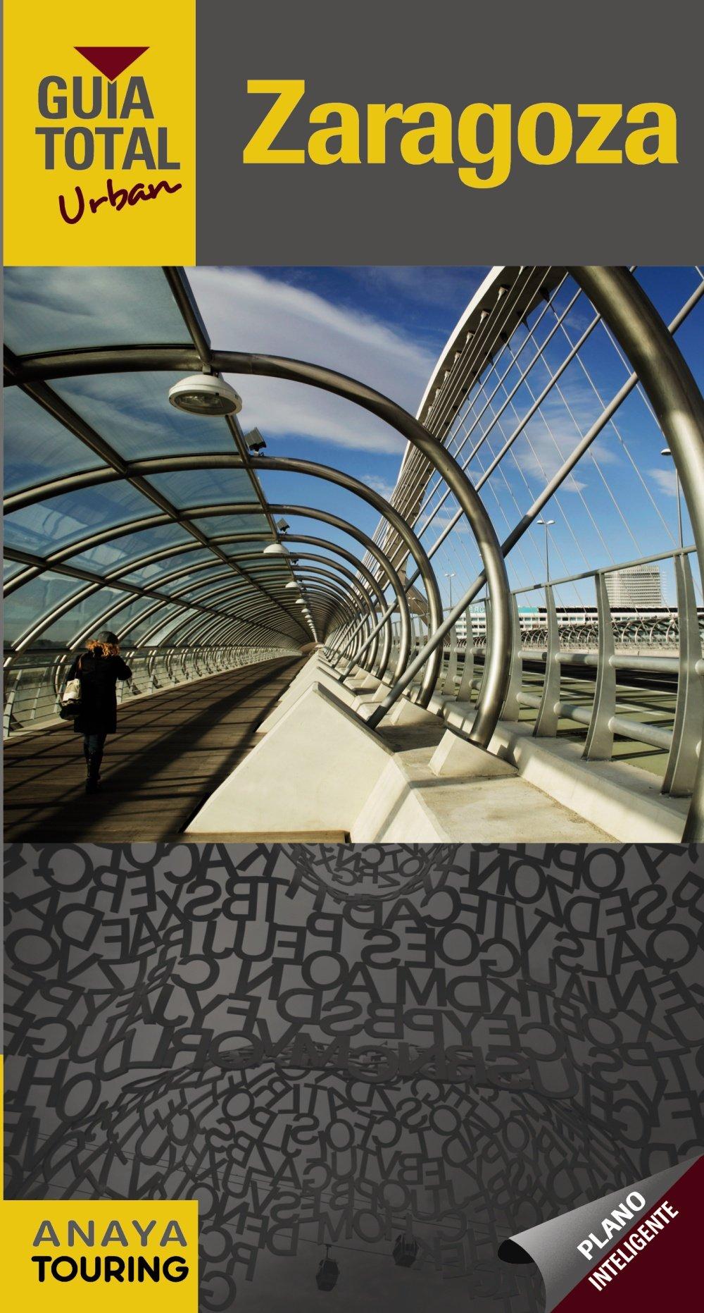 Zaragoza (Urban) (Guía Total - Urban - España): Amazon.es: Izquierdo, Pascual: Libros