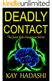 Deadly Contact: Corruption and Conspiracy Plague a Hospital (The June Kato Suspense Series Book 4)