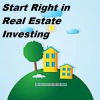 Start Right in Real Estate Investing