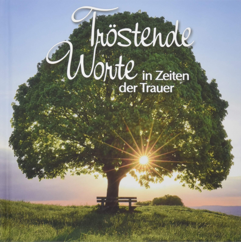 Trostende Worte Geschenkbuch In Zeiten Der Trauer Mit Einfuhlsamen Zitaten Und Stimmungsvollen Bildern Korsch Verlag 9783782794855 Amazon Com Books