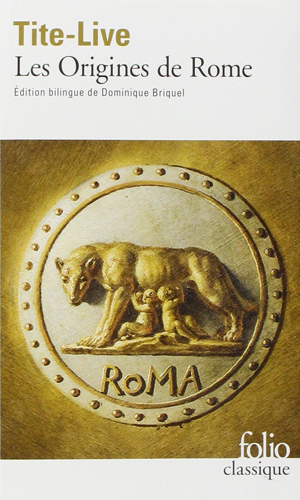 Histoire romaine : Tome 1, Les Origines de Rome, Poche – 22 novembre 2007 Tite-Live Dominique Briquel Gérard Walter