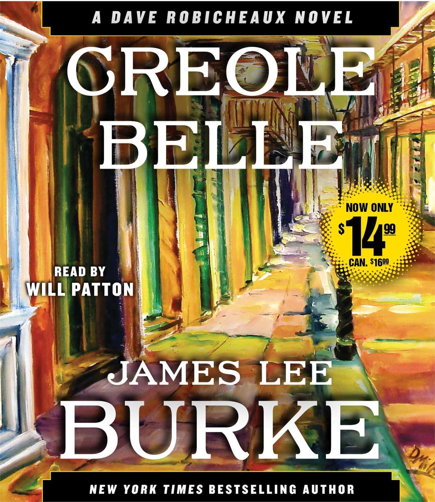 Creole Belle: A Dave Robicheaux Novel: James Lee Burke, Will Patton:  9781442370869: Amazon: Books