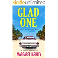Glad One: Crazy is a Relative Term (Val Fremden Midlife Mysteries Book 1)