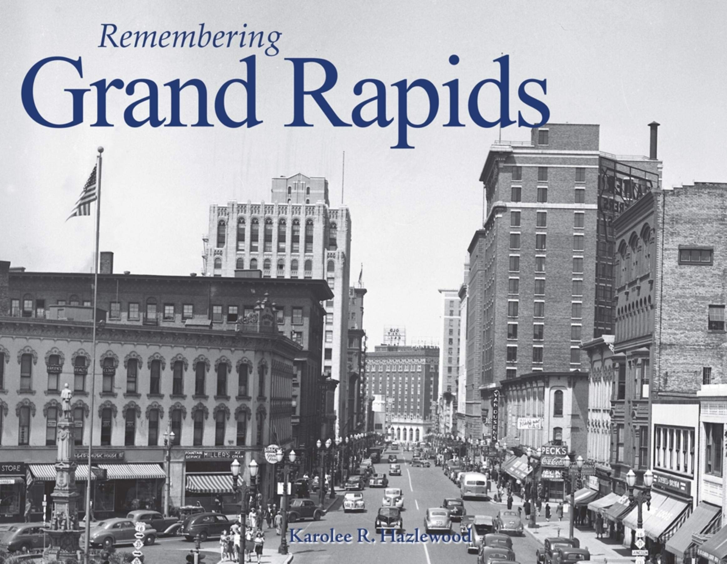 Read Online Remembering Grand Rapids PDF