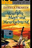 Muscheln, Meer und Meuchelmord (Kathi-Wällmann-Krimi 3)