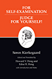 Kierkegaard's Writings, XXI, Volume 21: For Self-Examination / Judge For Yourself!