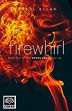 Firewhirl: A full length erotic romance novel (Smoke Chaser Series Book 4)
