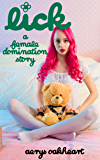 Lick: A Female Domination Story