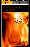 Yanna's World: Love Is Love (King Rome Book 3)
