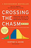 Crossing the Chasm, 3rd Edition: Marketing and Selling Disruptive Products to Mainstream Customers (Collins Business…
