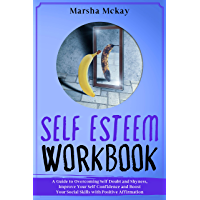 Self Esteem Workbook: A Guide to Overcoming Self Doubt and Shyness, Improve Your Self-Confidence and Boost Your Social Skills with Positive Affirmation (English Edition)