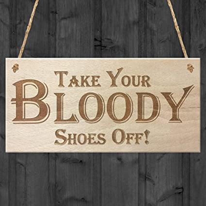 e1933807f1f7e TAKE YOUR BLOODY SHOES OFF WOODEN HANGING SIGN