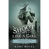 Shoot like a Girl: A Prequel Novella to the Annie Oakley Mystery Series