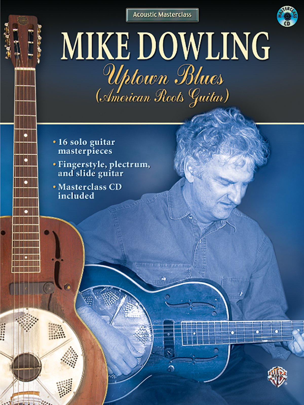Acoustic Masterclass: Mike Dowling -- Uptown Blues (American Roots Guitar (Book & CD) pdf