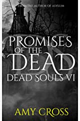 Promises of the Dead (Dead Souls Book 6) Kindle Edition