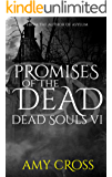Promises of the Dead (Dead Souls Book 6)