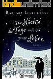 Die Nächte, die Tage und das ganze Leben (German Edition)