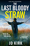 The Last Bloody Straw: A Scottish Crime Thriller (DCI Logan Crime Thrillers Book 5)