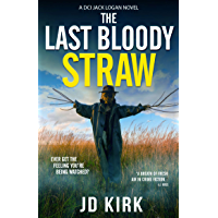 The Last Bloody Straw: A Scottish Crime Thriller (DCI Logan Crime Thrillers Book 5) (English Edition)