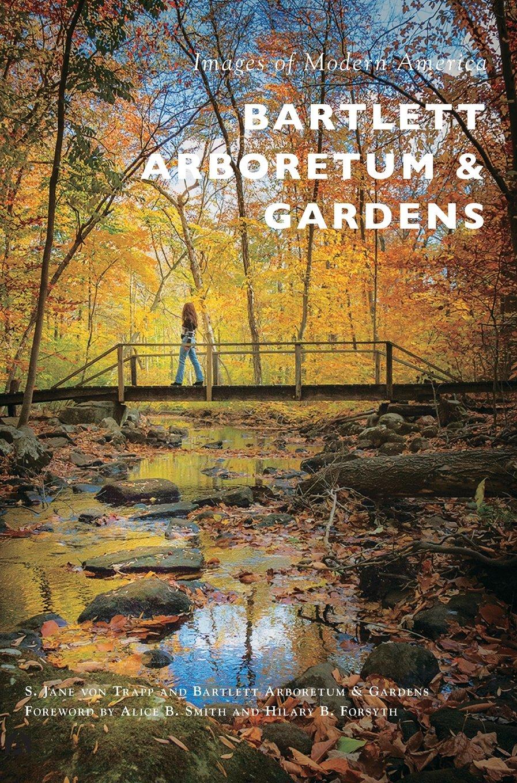 Bartlett Arboretum & Gardens: S Jane Von Trapp: 9781540215086 ...