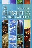 Les 4 éléments de la magie naturelle