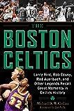The Boston Celtics: Larry Bird, Bob Cousy, Red